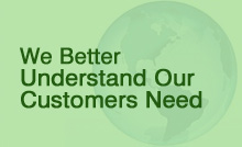 We Better Understand Customer Need